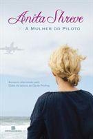 Livro a Mulher do Piloto Autor Anita Shreve (2008) [novo]