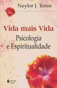 Livro Vida Mais Vida Autor Neylor J. Tonin (2001) [usado]