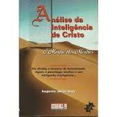 Livro a Análise da Inteligência de Cristo Autor Augusto Jorge Cury (1999) [usado]