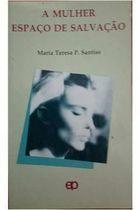 Livro a Mulher Espaço de Salvação Autor Maria Teresa P. Santiso (1993) [usado]
