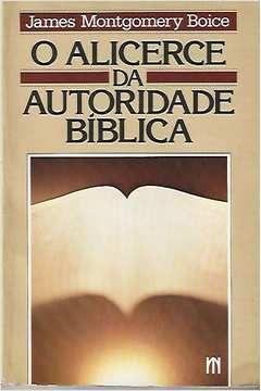 Livro Alicerce da Autoridade Bílbica Autor James Montgomery Boice (1989) [usado]