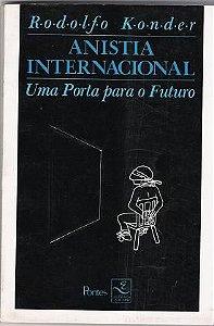 Livro Anistia Internacional: Uma Porta para o Futuro Autor Rodolfo Konder (1988) [usado]