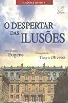 Livro o Despertar das Ilusões Autor Tanya Oliveira (2005) [usado]
