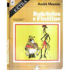Livro Bolofofos e Finifins Autor André Maurois (1974) [usado]