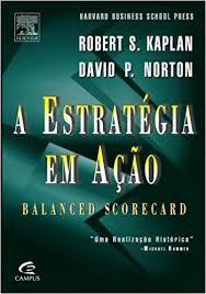Livro a Estrategia em Ação Autor Robert S. Kaplan e David P. Norton (1997) [usado]