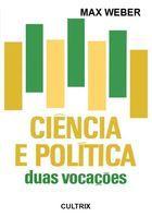 Livro Ciência e Política: Duas Vocações Autor Max Weber (1980) [usado]