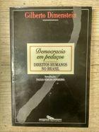 Livro Democracia em Pedaços: Direitos Humanos no Brasil Autor Gilberto Dimenstein (1996) [usado]