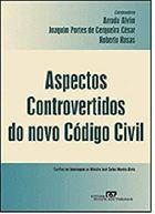 Livro Aspectos Controvertidos do Novo Código Civil Autor Arruda Alvim, Joaquim Portes de C. César (2003) [usado]