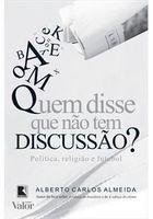 Livro Quem Disse que Não Tem Discussão? Autor Alberto Carlos Almeida (2012) [usado]