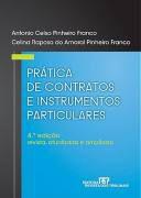 Livro Práticas de Contratos e Instrumentos Particulares Autor Antonio Celso Pinheiro Franco e Outra (2010) [usado]