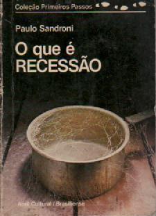 Livro o que é Recessão Autor Paulo Sandroni (1984) [usado]