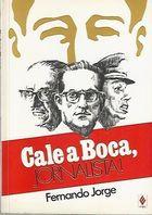 Livro Cale a Boca, Jornalista Autor Fernando Jorge (1987) [usado]