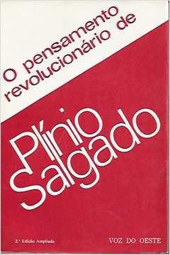 Livro o Pensamento Revolucionário de Plínio Salgado Autor Plínio Salgado; Augusta Garcia Rocha Dorea (org.) (1988) [usado]
