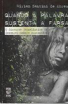 Livro Quando a Palavra Sustenta a Farsa Autor Míriam Santini de Abreu (2006) [usado]