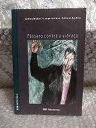 Livro Pássaro contra a Vidraça Autor Giselda Laporta Nicolelis (2003) [usado]