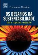 Livro os Desafios da Sustentabilidade Autor Fernando Almeida (2007) [usado]