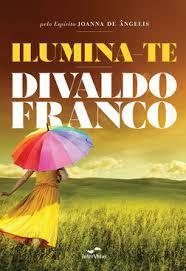 Livro Ilumina-te Autor Divaldo Franco (2013) [usado]