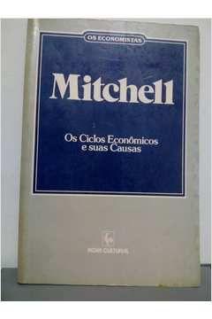 Livro os Economistas - os Ciclos Econômicos e suas Causas Autor Wesley C. Mitchell (1988) [usado]