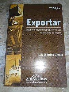 Livro Exportar - Rotinas e Procedimentos... Autor Luiz Martins Garcia (2001) [usado]