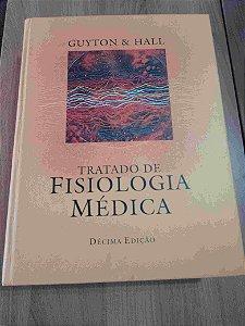 Livro Tratado de Fisiologia Médica Autor Arhur C. Guyton, John E. Hall (2002) [usado]