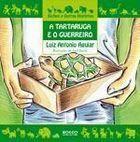 Livro a Tartaruga e o Guerreiro Autor Luiz Antonio Aguiar (2004) [usado]
