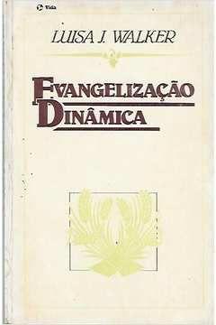 Livro Evangelização Dinâmica Autor Luisa J. Walker (1987) [usado]