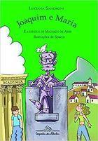 Livro Joaquim e Maria - e a Estátua de Machado de Assis Autor Luciana Sandroni (2014) [usado]