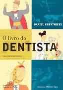 Livro o do Dentista Autor Daniel Korytnicki (2004) [usado]