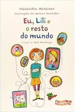Livro Eu, Lili e o Resto do Mundo Autor Alexandra Maxeiner (2015) [usado]