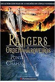 Livro Rangers - Ordem dos Arqueiros 02: Ponte em Chamas Autor John Flanagan (2011) [usado]