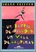 Livro um Barril de Risadas um Vale de Lágrimas Autor Jules Feiffer (1999) [usado]