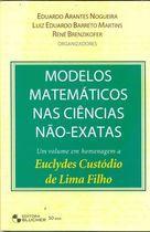Livro Modelos Matemáticos nas Ciências Não-exatas - Volume 1 Autor Eduardo Arantes Nogueira e Outros (orgs.) (2008) [usado]