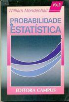 Livro Probabilidade e Estatística - Vol. 1 Autor William Mendenhal (1985) [usado]