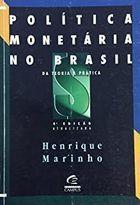 Livro Politica Monetária no Brasil - da Teoria À Prática Autor Henrique J. M. Marinho (1996) [usado]