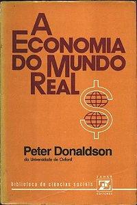 Livro a Economia do Mundo Real Autor Peter Donaldson (1975) [usado]