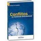 Livro Conflitos no Comércio Internacional Autor Dirceu M. Coutinho (2007) [usado]
