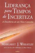 Livro Liderança para Tempos de Incerteza Autor Margaret J. Wheatley (2006) [usado]