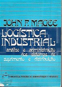 Livro Logística Industrial Autor John F. Magee (1977) [usado]