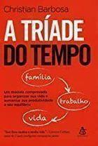 Livro a Tríade do Tempo Autor Christina Barbosa (2011) [usado]