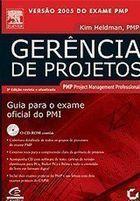 Livro Gerência de Projetos. Guia para o Exame Oficial do Pmi. 3ª Ed. Autor Kim Heldman (2006) [usado]