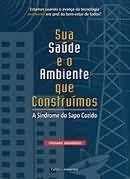 Livro sua Saúde e o Ambiente que Construímos Autor Thomas Saunders (2011) [usado]