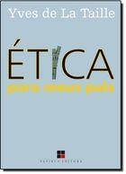 Livro Ética para Meus Pais Autor Yves de La Taille (2011) [usado]