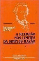 Livro a Religião nos Limites da Razão Autor Immanuel Kant (1992) [usado]