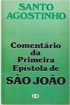 Livro Comentário da Primeira Epístola de São João Autor Santo Agostinho (1989) [usado]