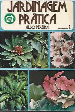 Livro Jardinagem Prática Autor Aldo Pereira (1978) [usado]
