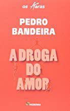 Livro a Droga do Amor Autor Pedro Bandeira (2009) [usado]