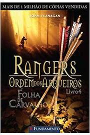 Livro Rangers - Ordem dos Arqueiros 04: Folha de Carvalho Autor John Flanagan (2009) [usado]