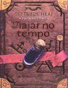 Livro Viajar no Tempo - Septimus Heap - Terceiro Autor Sage (2009) [usado]