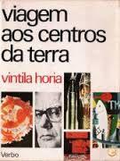 Livro Viagem aos Centros da Terra Autor Vintila Horia (1971) [usado]