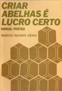 Livro Criar Abelhas é Lucro Certo Autor Márcio Infante Vieira (1983) [usado]